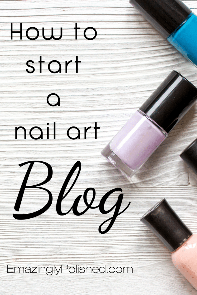 Pinterest image for how to start a nail art blog